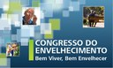 I Congresso do Envelhecimento Ativo: Bem Viver, Bem Envelhecer